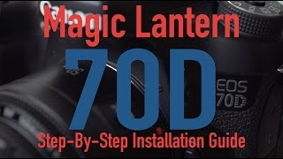 Magic Lantern - Canon 70D Installation Guide (Mac)