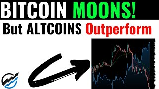 Bitcoin MOONS but ALTCOINS OUTPERFORM by 20%