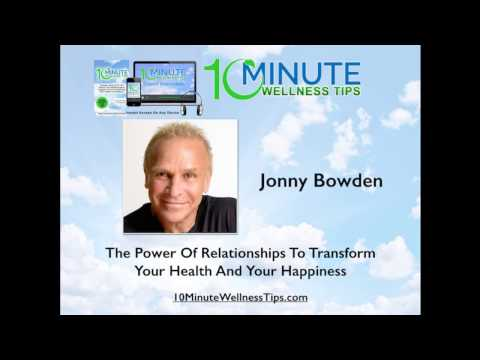 Jonny Bowden :  Relationships That Will Transform Your Health