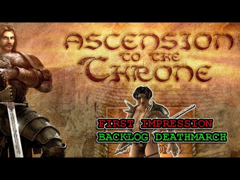 Ascension to the Throne - First Impression Backlog Deathmarch |