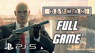 Hitman - Full Game Gameplay Walkthrough (No Commentary, PS5, 4K)
