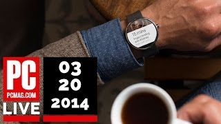 PCMag Live 03/20/14: Oculus Rift Dev Kit 2 & Moto 360 Android Wear Smartwatch
