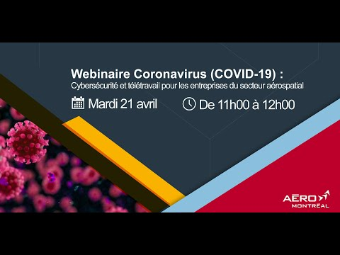 Webinaire COVID-19 : Cybersecurite et teletravail dans l'aerospatiale