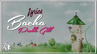 Bacha | Lyrics | Prabh Gill | Jaani | B Praak | Latest Punjabi Song 2016 | Syco TM
