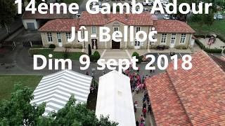 Rétrospective  de la 14ème Gamb'Adour à Jû-Belloc