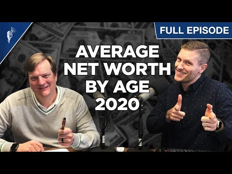 Average Net Worth By Age In 2020!