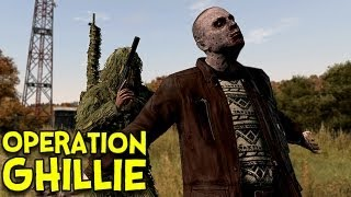 OPERATION GHILLIE! - Arma 2: DayZ Mod - Ep.5