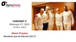 #SIGMAORIONIS Digital Concert Season 2020/21 concert V #AlbertoPosadas(III)(concert/interview/tip)