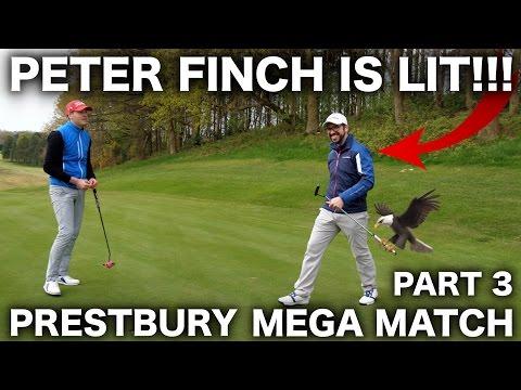 PETER FINCH IS LIT!! PRESTBURY MEGA MATCH PART 3