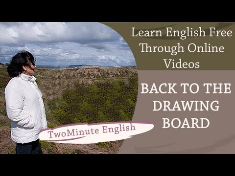 Idiom Back to the Drawing Board - Idioms In English