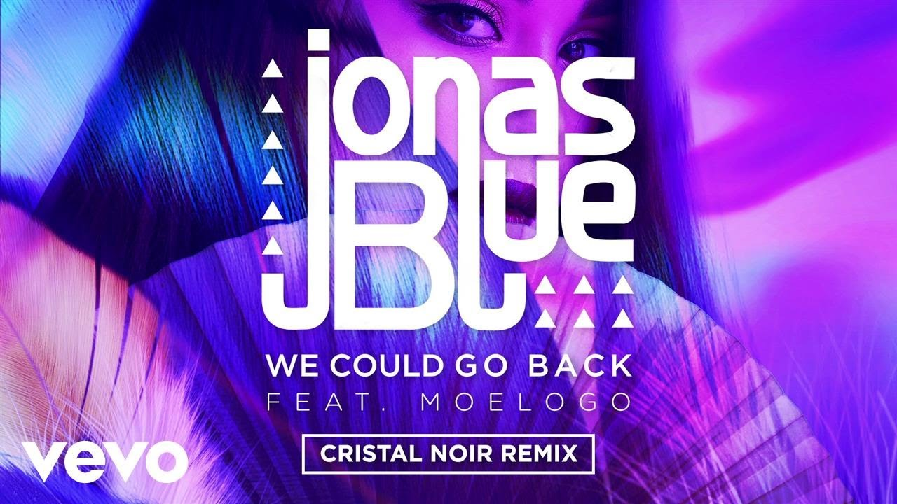 Jonas Blue - We Could Go Back (Cristal Noir Remix) ft. Moelogo