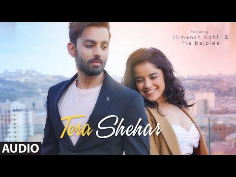 Download Lagu  Full Audio: Tera Shehar | Himansh Kohli, Pia B | Amaal Mallik | Mohd. Kalam | Manoj Muntashir|Shabby Mp3 Free