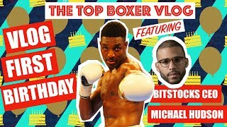 HAPPY BIRTHDAY TO THE TOP BOXER VLOG! Top Boxer Vlog 24