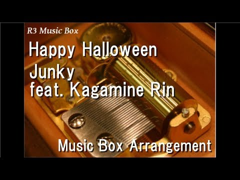 Happy Halloween/Junky feat. Kagamine Rin [Music Box]