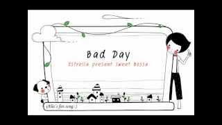 Bad Day - Sweet Bossa