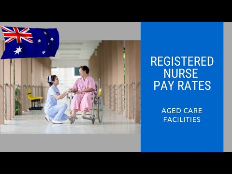 Registered Nurse Pay Rates (AGED CARE) According To Enterprise Bargaining Agreement (EBA)