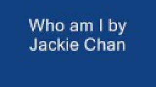 "Who am I - Jackie Chan ""Song"""