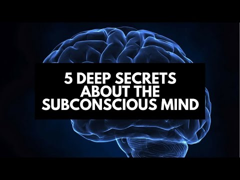 5 Deep Secrets About the Subconscious Mind