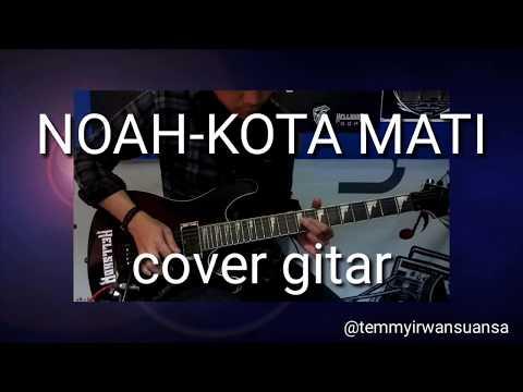 NOAH KOTA MATI Cover Gitar