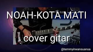 Gambar cover NOAH KOTA MATI cover gitar