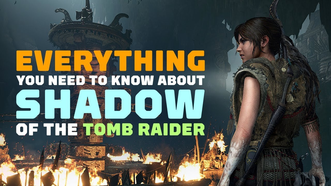9e342f33e9bc Shadow of the Tomb Raider  Everything You Need to Know - YouTube