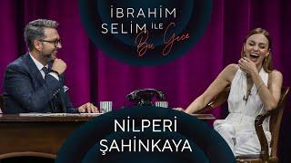 İbrahim Selim ile Bu Gece #74 Nilperi Şahinkaya, Begüm Obiz