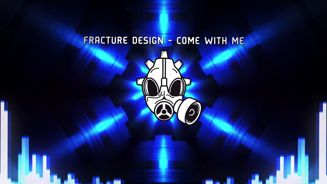 [Dubstep] Fracture Design - Come With Me