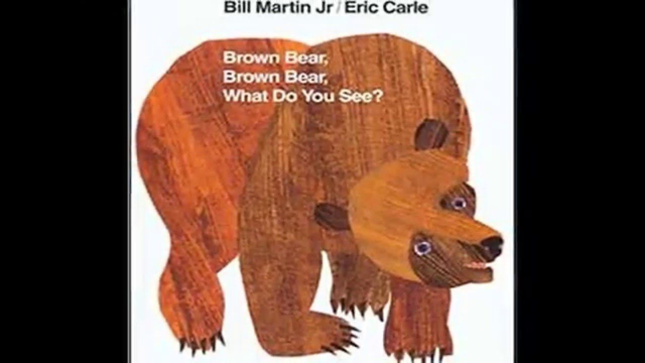 Brown Bear, Brown Bear, What Do You See? by Bill Martin ...
