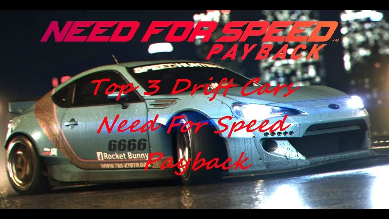 need for speed payback top 3 drift cars to use youtube rh youtube com