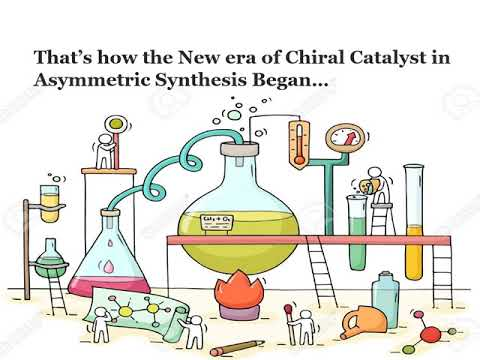 Chiral catalysis - Used for Asymmetric Synthesis!