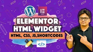 Elementor HTML widget - Add HTML CSS Javascript and shortcodes to Wordpress website
