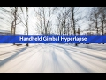 - Smooth Handheld Hyperlapse with a Gimbal TUTORIAL