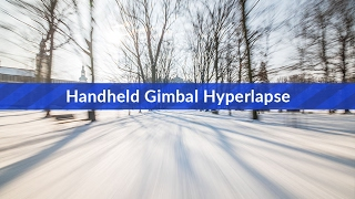 Smooth Handheld Hyperlapse with a Gimbal TUTORIAL