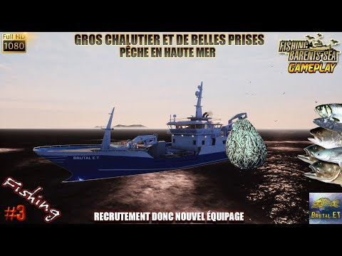 FISHING BARENTS SEA #3 PÊCHE EN HAUTE MER AU FILET EN CHALUTIER SIMULATEUR DE PÊCHE 2018