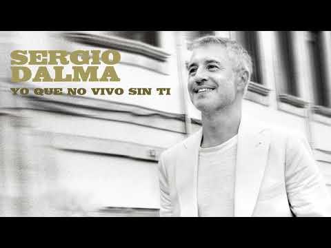 Sergio Dalma - Yo que no vivo sin tí (Audio Oficial)