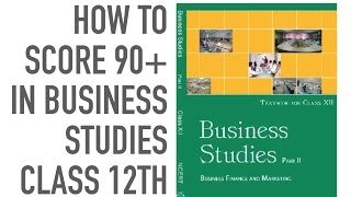 Business Studies | How To Score 90+ Marks In Business Studies For Class 12th. Class XII. Guest Video