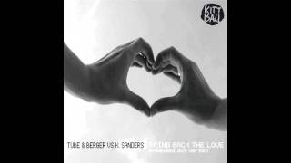 Tube & Berger vs Kean Sanders - Bring Back The Love [Kitball]