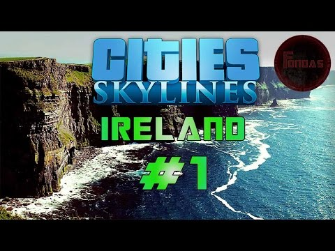 Cities Skylines #1 New Irish Map