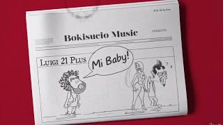 Luigi 21 Plus - Mi Baby