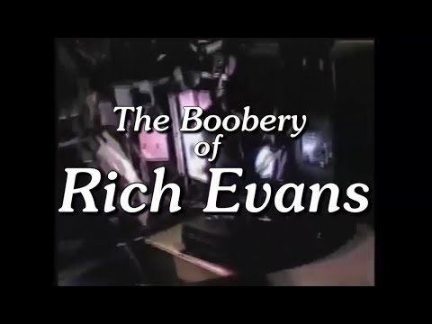 The Boobery Of Rich Evans