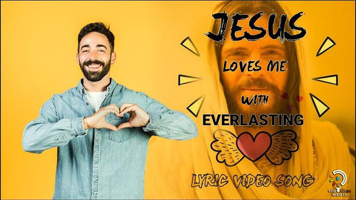 english christian songs  jesus loves me with everlasting love  lyrical christian song  ylj media