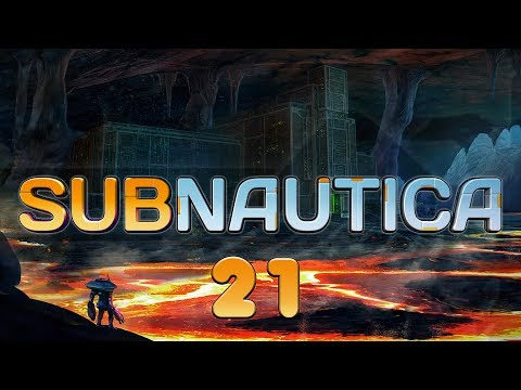 Subnautica #21 PRIMARY CONTAINMENT FACILITY AND ACTIVE LAVA ZONE - Subnautica Let's Play