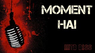 Moment Hai Remix King Rocco Diss Version Lyrics in description.mp3