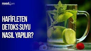 Hafifleten detoks suyu nasıl yapılır? | Detoks Suları | Nasil.com