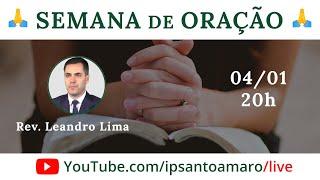 04/01 20h - Semana de Oração (Rev. Leandro Lima)