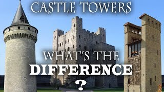 The difference between types of castle TOWERS