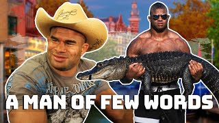 Alistair Overeem being a man of few words..