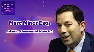 Marc Miner Esq. of Zalman, Schnurman & Miner |CEO Unplugged