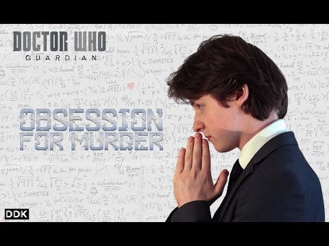 Doctor Who Fan Film | Series 1 Episode 2: Obsession For Murder