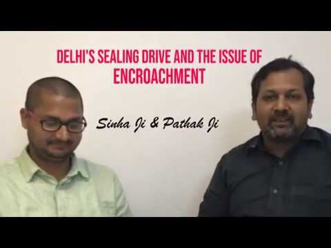 Delhi's Sealing Drive and the Issue of Encroachment